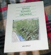 SIMPLE TOMATO GROWING - Ian Walls pomidory