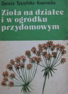 Zioła na działce i w ogródku Tyszyńska – Kownacka