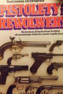 Pistolety i Rewolwery Ilustrowana Encyk... - Myatt
