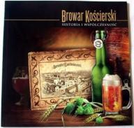 Album Browar Kościerski Historia i współczesność