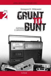 GRUNT TO BUNT tom 2 Rozmowy o Jarocinie