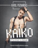 KAIKO. IT'S ONLY A GAME, KAROL POZNAŃSKI