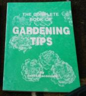COMPLETE BOOK OF GARDENING TIPS