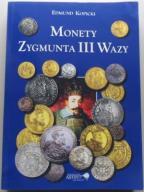 Katalog Monety Zygmunta III Wazy - E. Kopicki