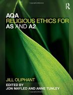 Jill Oliphant AQA Religious Ethics for AS and A2