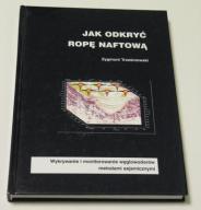Jak odkryć ropę naftową Z. Trześniowski 2005