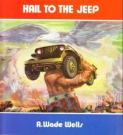 Hail to the Jeep - reprint 1946 historia Willys MB
