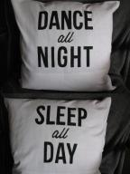 Ozdobne poszewki _ DANCE ALL NIGHT, SLEEP ALL DAY