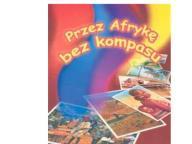 Przez Afrykę bez kompasu Krakowiak Andrzej