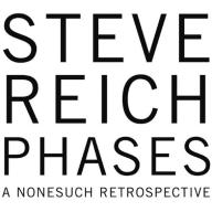 Steve Reich Steve Reich Phases - A Nonesuch Retros