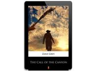 The Call of the Canyon. Zane Grey