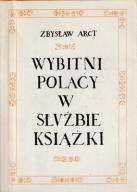 WYBITNI POLACY W SŁUŻBIE KSIĄZKI Zbysław Arct
