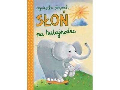 Słoń Na Hulajnodze Agnieszka Frączek 6592131847