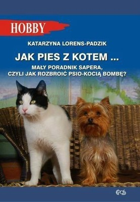 JAK PIES Z KOTEM- KATARZYNA LORENS-PADZIK