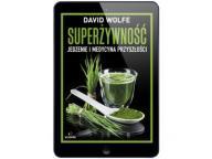 Superżywność. Jedzenie i... David Wolfe