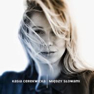 KASIA CEREKWICKA Między Słowami /CD/ Nowość 2015