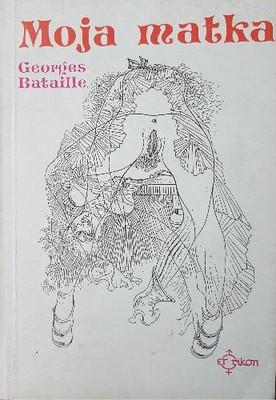 Georges Bataille Moja matka Erotikon Powieść 1991
