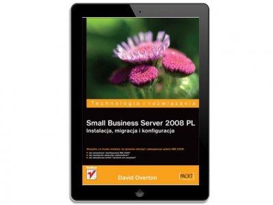 Small Business Server 2008. Instalacja, migracja