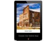 Under the Tonto Rim. Zane Grey