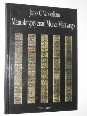 MANUSKRYPTY ZNAD MORZA MARTWEGO - VANDERKAM