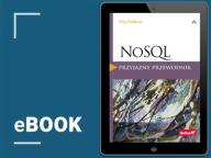 NoSQL. Przyjazny przewodnik. Dan Sullivan