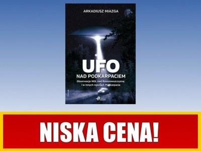 Ufo nad Podkarpaciem - Miazga Arkadiusz