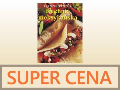 Spieler Kuchnia Meksykańska Z Nowa 5899664836
