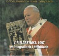 JAN PAWEŁ II V PIELGRZYMKA 1997 W FOTOGRAFIACH