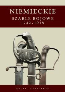Niemieckie Szable Bojowe 1742-1918  PREMIERA !