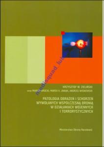 Patologia obrażeń i schorzeń wywołanych wsp bronią