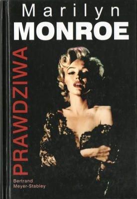 Prawdziwa Marilyn Monroe Meyer-Stabley