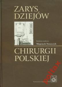 Zarys dziejów chirurgii polskiej + płyta PZWL