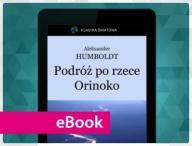 Podróż po rzece Orinoko. Aleksander Humboldt
