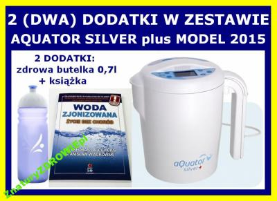 JONIZATOR wody AQUATOR SILVER plus 2015 +2 DODATKI