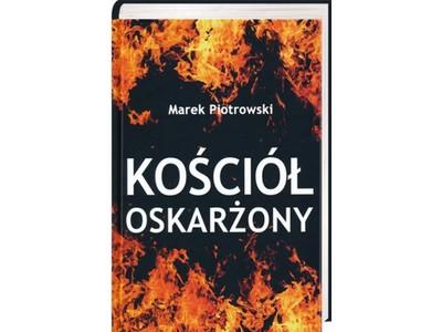 Kościół oskarżony - Marek Piotrowski