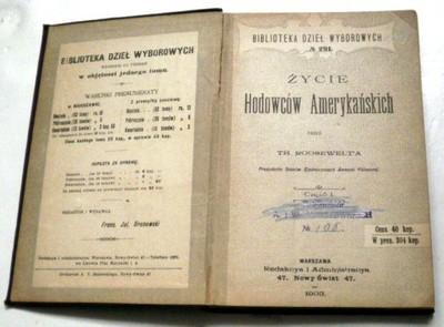 Życie hodowców amerykańskich - Th.Roosvelt 1903.