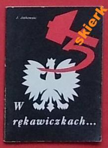 W rękawiczkach, Jaśkowski