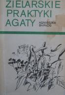 Zielarskie praktyki - Agaty Agnieszka Barłóg 1988
