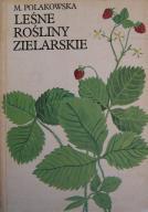 Leśne rośliny zielarskie - Maria Polakowska - 1987