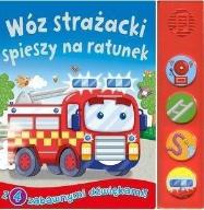 Książeczka dźwiękowa. Wóz strażacki spieszy...