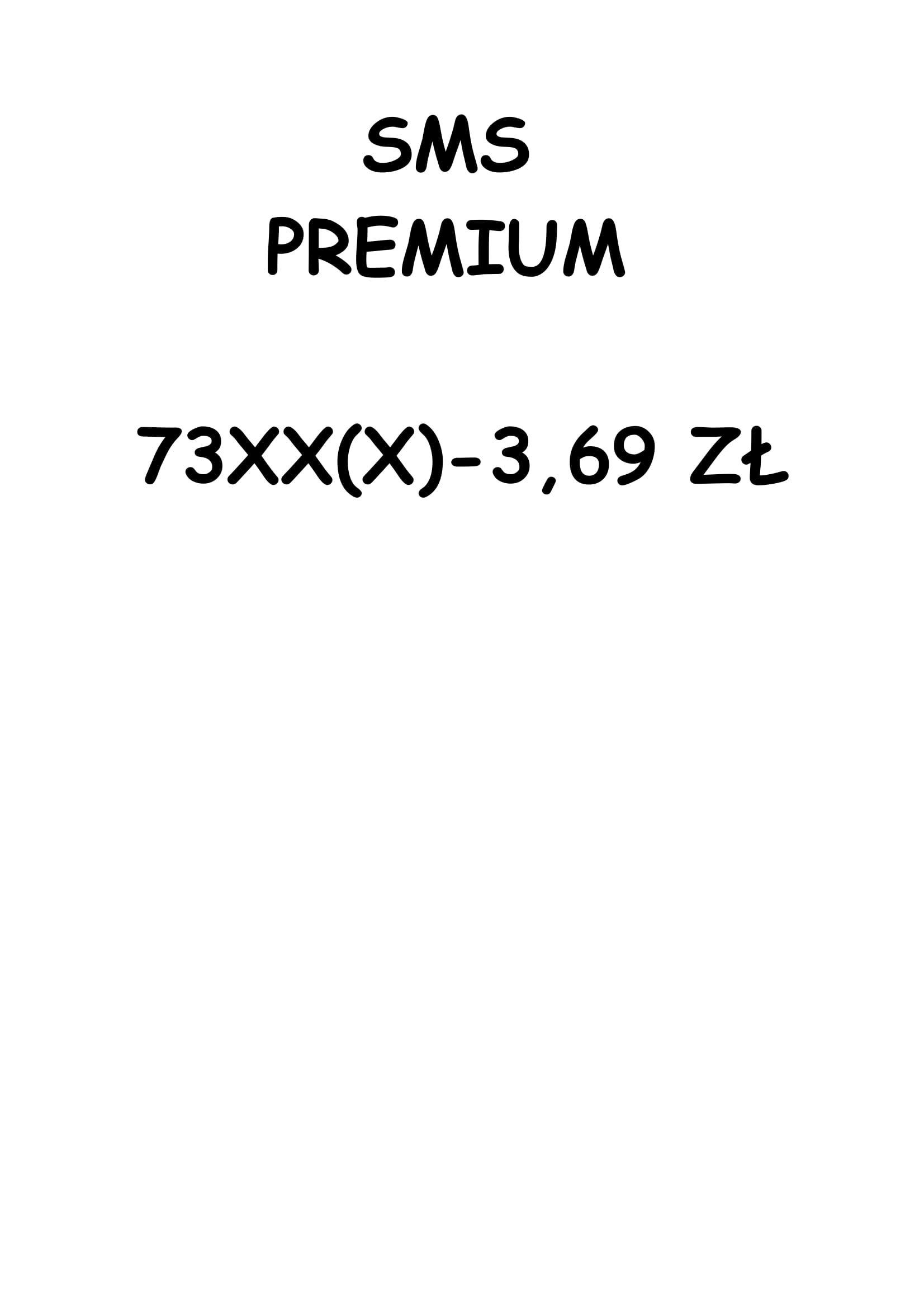 SMS PREMIUM 73XX(X) 3,69 ZŁ NAJTANIEJ!OKAZJA!