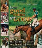 HOW GOOD RIDERS GET GOOD      Denny Emerson