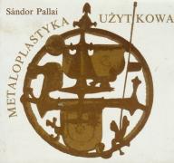 METALOPLASTYKA UŻYTKOWA - SANDORA PALLAI*