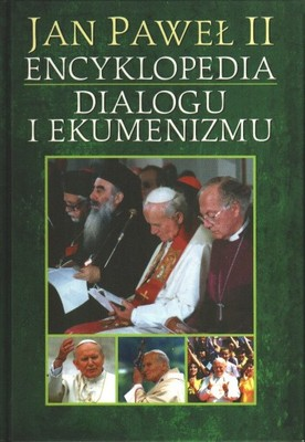 ! ENCYKLOPEDIA DIALOGU I EKUMENIZMU Jan Paweł II