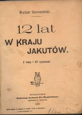 SIEROSZEWSKI 12 LAT W KRAJU JAKUTÓW SYBERIA 1900