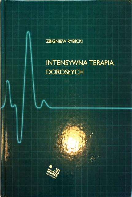 Intensywna Terapia Dorosłych Zbigniew Rybicki