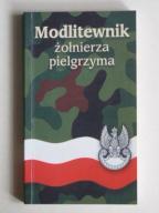 WOJSKO POLSKIE - Modlitewnik żołnierza pielgrzyma