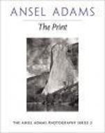 Ansel Adams Photography Series: The Print