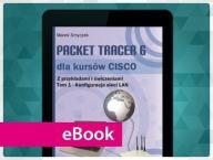 Packet Tracer 6 dla kursów CISCO Tom 1 wyd 2