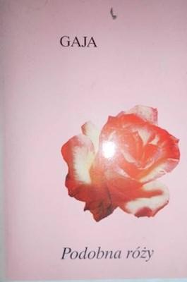 Podobna Róży Wiersze O Matce Gaja 1997 6797033058